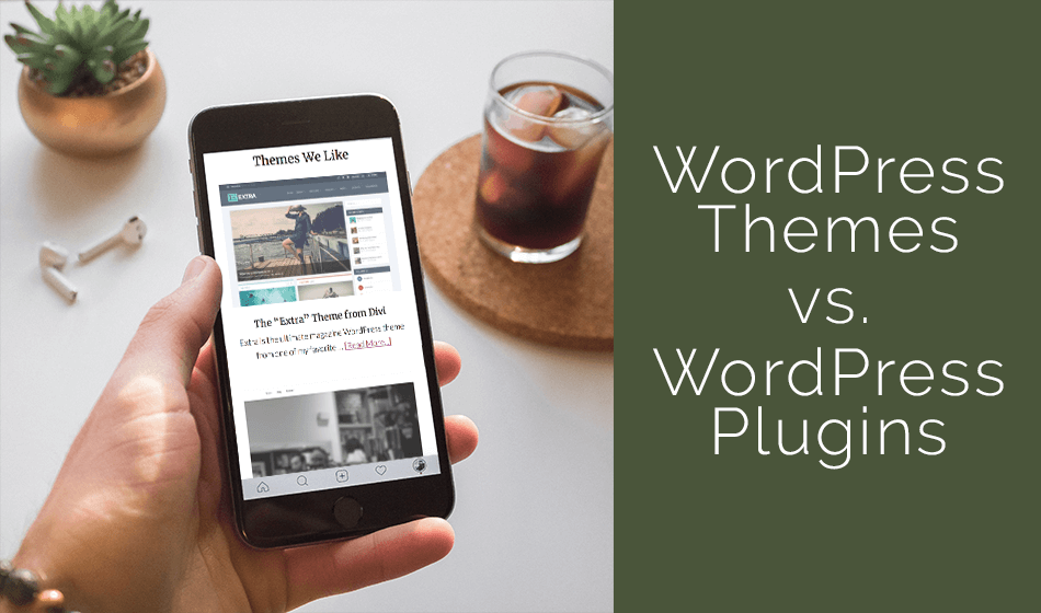 WordPress Themes vs. Plugins: What is the Difference?
