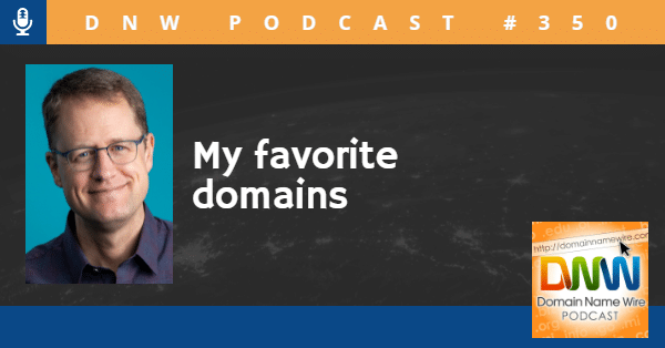 Picture of Andrew Allemann with the words DNW Podcast #350 My Favorite Domains