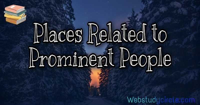 Places related to prominent people