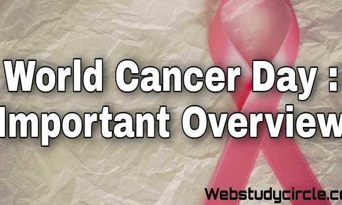 विश्व कैंसर दिवस : महत्वपूर्ण अवलोकन