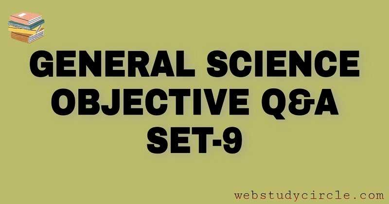 General Science Objective Question Practice Set-9