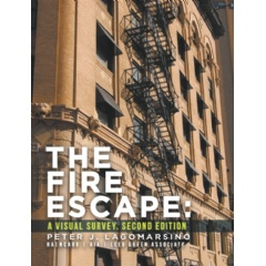 """The Fire Escape A Visual Survey. Second Edition"" by Peter J. Lagomarsino"