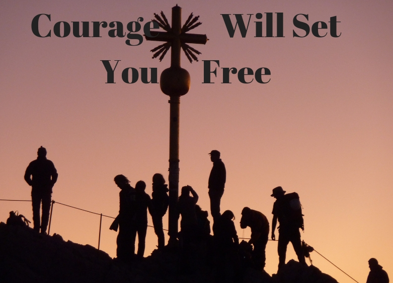 Courage Will Set You Free