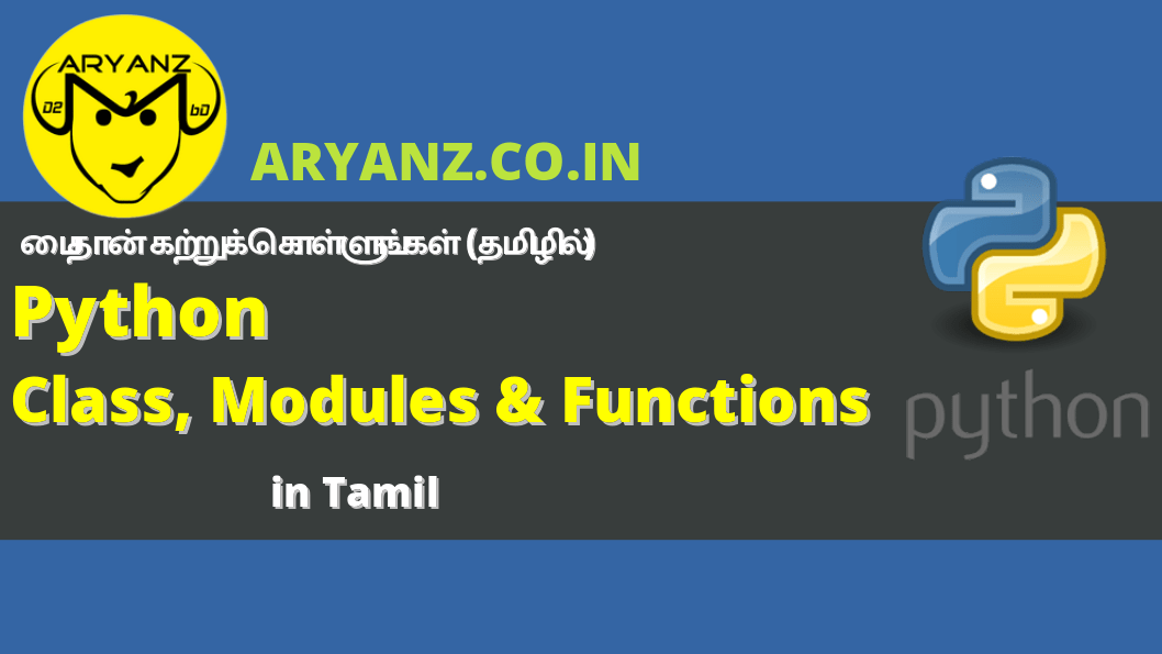 Python Classes – Objects – Modules & Functions