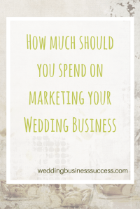 Setting a Marketing Budget for your Wedding Business