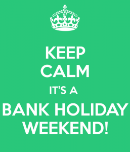 keep-calm-its-a-bank-holiday-weekend