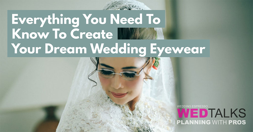 Watch Everything You Need To Know To Create Your Dream Wedding Eyewear