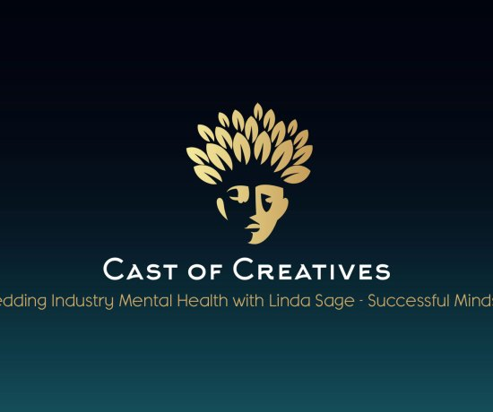 Cast-of-Creatives-Wedding-Industry-Mental-Health-With-Linda-Sage-Successful-Mindset