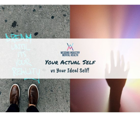 Wedding Industry Mental Health - Your Actual Self and Your Ideal Self