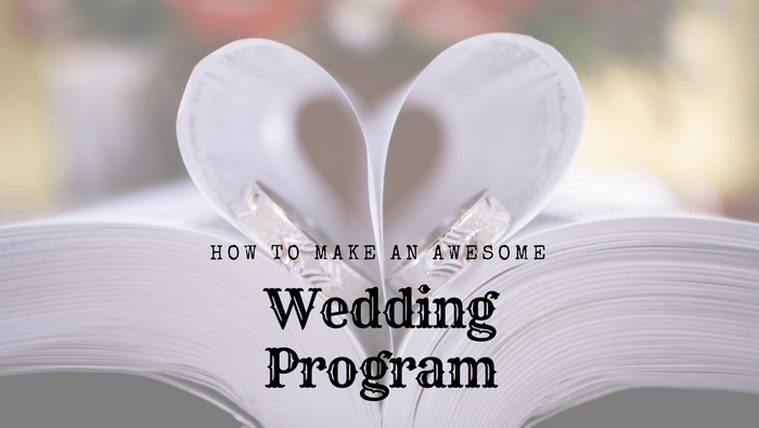 how to make an awesome wedding program your guests will love and
