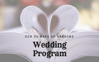 How to make an awesome wedding program your guests will love (and appreciate!)