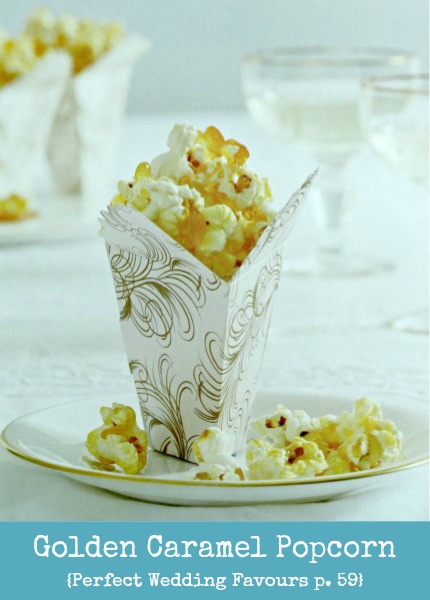 Golden Caramel Popcorn Perfect Wedding Favours p. 59