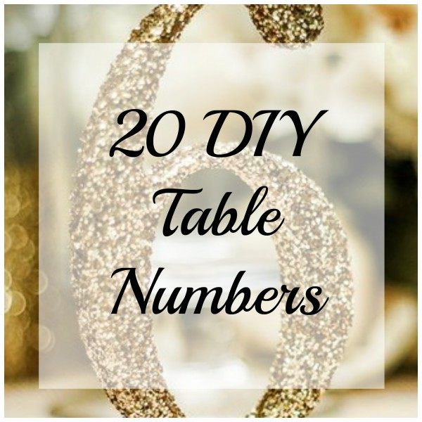 Ideas For Table Numbering Diy Weddings
