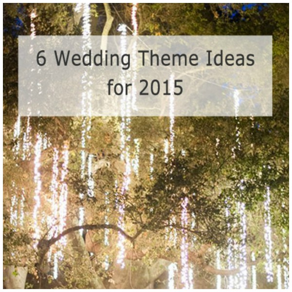 2015 Wedding Theme Ideas DIY Weddings