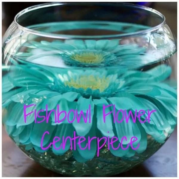 Budget Friendly Fishbowl Flower Centerpiece