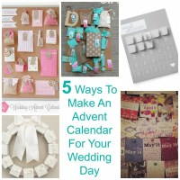 5 Ways To Make An Advent Calendar For Your Wedding Day