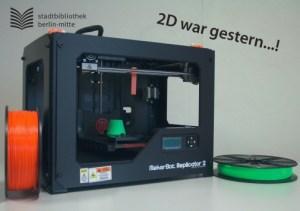 3D Drucker in der Schillerbibliothek ausprobieren. Foto Stadtbibliothek Mitte.