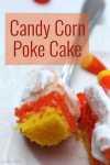 Candy Corn Poke Cake