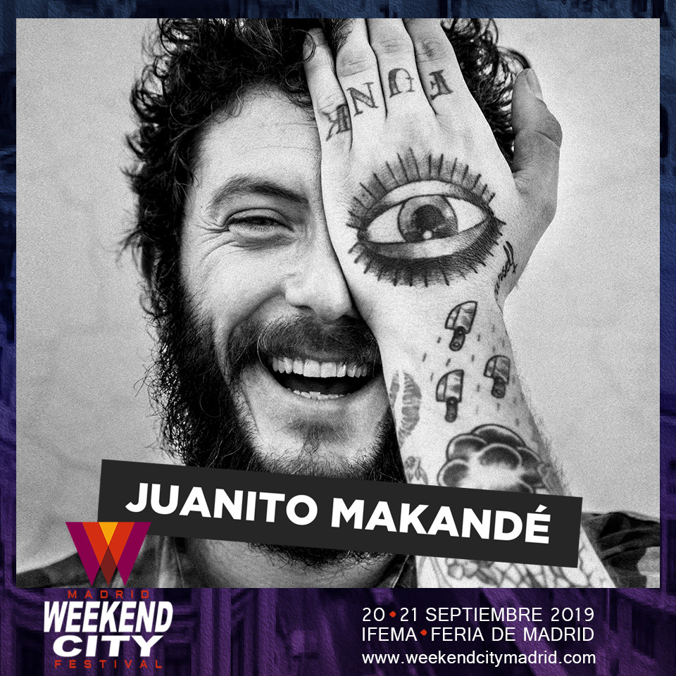 JUANITO MAKANDE WEEKEND CITY MADRID 2019