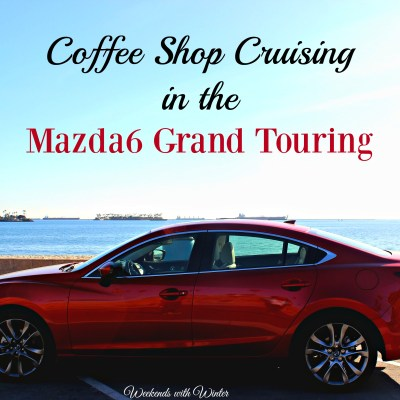 Coffee Shop Cruising in the Mazda6 Grand Touring