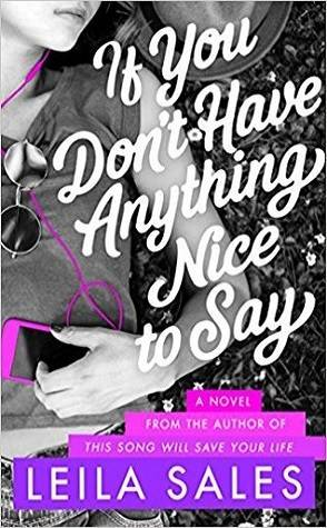Book Review: If You Don't Have Anything Nice to Say by Leila Sales