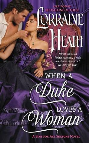 Can't Wait Wednesday: When a Duke Loves a Woman by Lorraine Heath