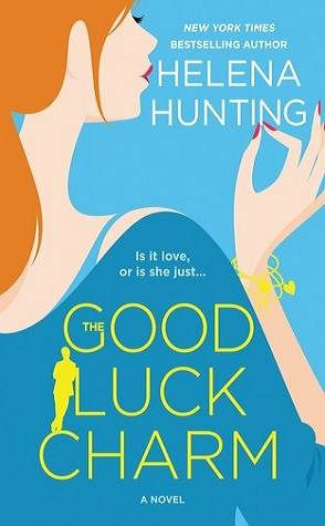 Can't Wait Wednesday: The Good Luck Charm by Helena Hunting
