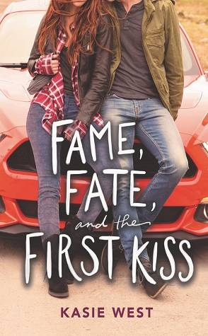 Can't Wait Wednesday: Fame, Fate, and the First Kiss by Kasie West