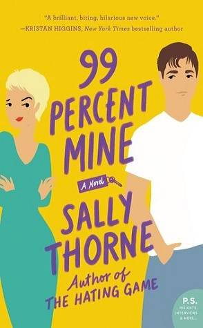 Can't Wait Wednesday: 99 Percent Mine by Sally Thorne