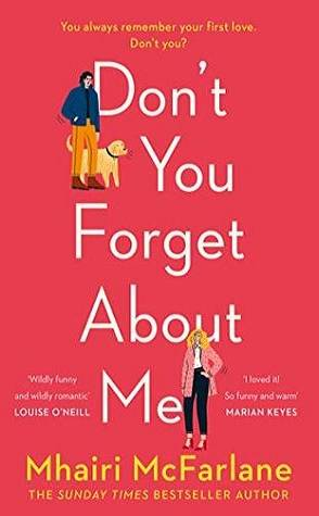 Can't Wait Wednesday: Don't You Forget About Me by Mhairi McFarlane