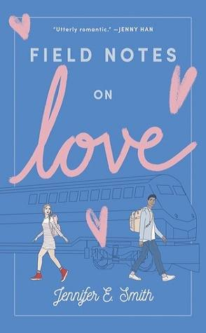Can't Wait Wednesday: Field Notes on Love by Jennifer E. Smith