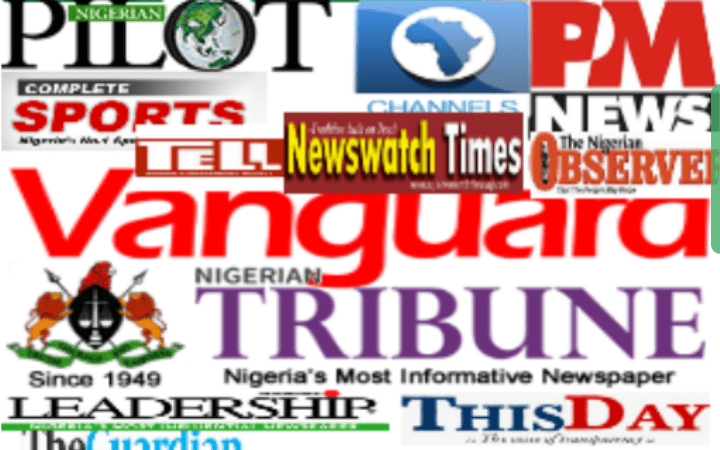 Today's Summary From Nigerian Newspapers, All You Need To Know