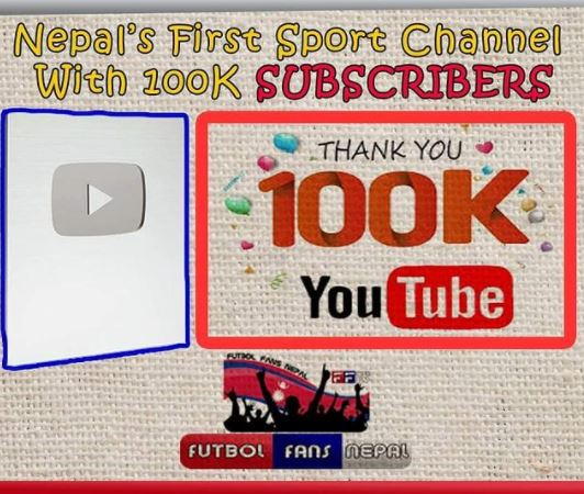 Futbol Fans Nepal: Nepal's First Sports Channel to cross 100k Subscribers