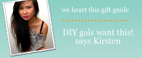 Kirsten giftguide Crafty Girls Need Gifts Too   the we heart this gift guide