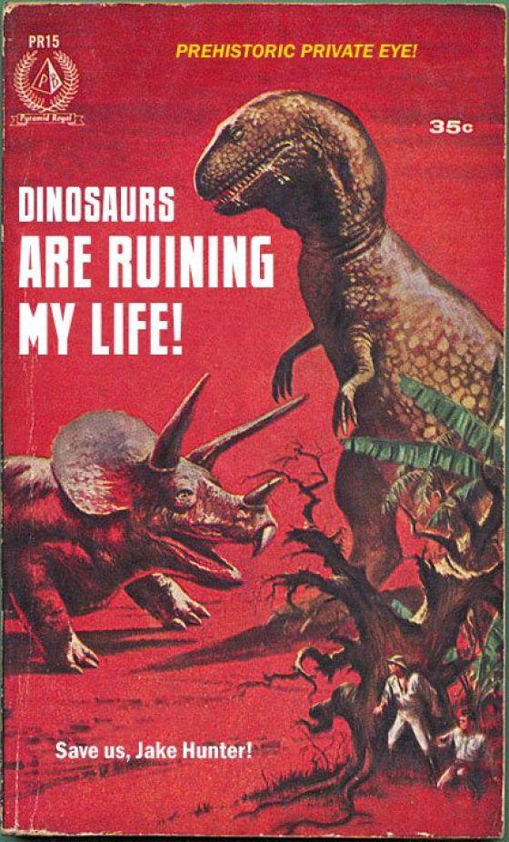 Those pesky dinosaurs!
