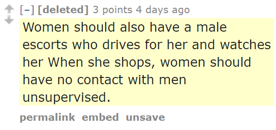 [deleted] 3 points 4 days ago Women should also have a male escorts who drives for her and watches her When she shops, women should have no contact with men unsupervised.