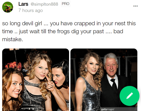 Lars @simplton888 PRO 7 hours ago so long devil girl ... you have crapped in your nest this time .. just wait till the frogs dig your past .... bad mistake.