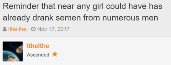 Reminder that near any girl could have has already drank semen from numerous men Thread starterItheIthe Start dateNov 17, 2017