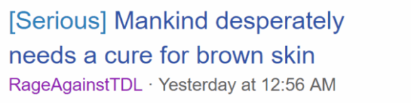 Mankind desperately needs a cure for brown skin