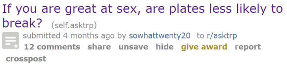 If you are great at sex, are plates less likely to break?