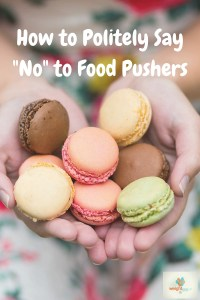 How to Politely Say _No_ to Food Pushers (1)