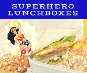 Superhero Lunchboxes- The Smart Way to Pack Healthy Lunches