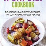 51KX9hWO8 L - 17 Day Diet Cookbook: Delicious Healthy Weight Loss, Fat Loss and Flat Belly Recipes