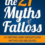 51LOUTJvXYL - the 21 Myths Of Fat loss: 21 Dieting and Weight loss Myths you Believed