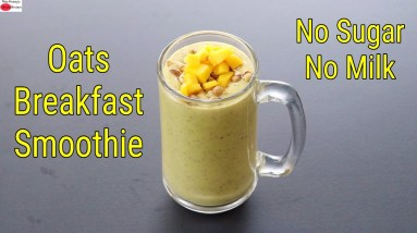 Oats Smoothie For Weight Loss - No Sugar - No Milk - Breakfast Smoothie Recipe   Skinny Recipes