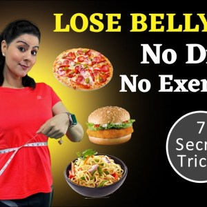 MY 7 SECRET TRICKS - How Lose Belly Fat Naturally Without Dieting Or Exercise - TRY THEM NOW