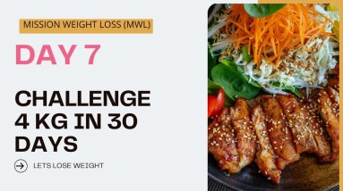Day 7 weight loss challenge 4kg /30 days,  real weight loss