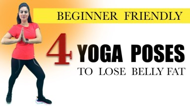 4 Easy Yoga Exercises To Lose Belly Fat    Simple Yoga Poses For Flat Stomach Quickly