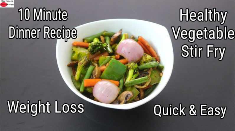 Vegetable Stir Fry For Weight Loss - 10 Minutes Healthy Dinner Recipe - Stir Fried | Skinny Recipes