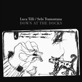 Sebi Tramintana Luca Tilli Down At The Docks